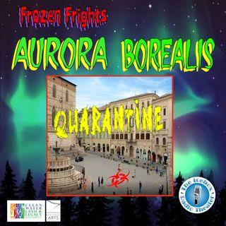 "Frozen Frights: Aurora Borealis, ""Quarantine"""