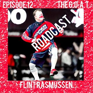 Episode 12 The G.O.A.T. Flint Rasmussen