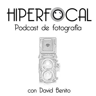 Hiperfocal Podcast de Fotografía.