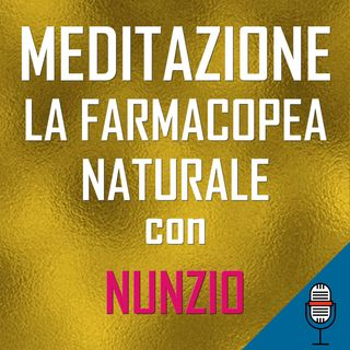 Meditazione La farmacopea naturale con Annunziato Gentiluomo -  02-05-2020