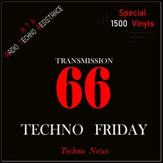 TECHNO FRIDAY Transmission 66 TECHNO NEWS special 1500 Vinyls
