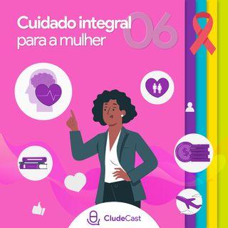 #06 - Outubro Rosa: construção de um cuidado Integral para a mulher