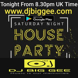 Saturday Night House Party Live With Dj Big Gee