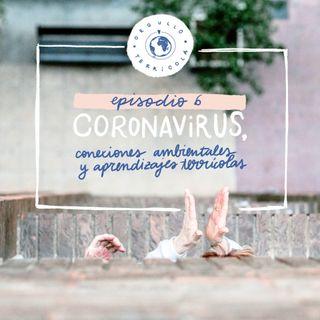 Episodio 6: Coronavirus. Conexiones ambientales y aprendizajes terrícolas.