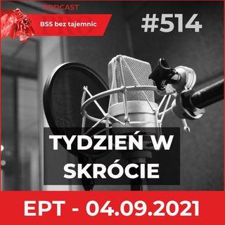 #514 Pierwsze EPT We Wrześniu 2021 - co słychać w branży BSS?