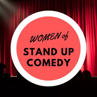 Women of Stand Up Comedy