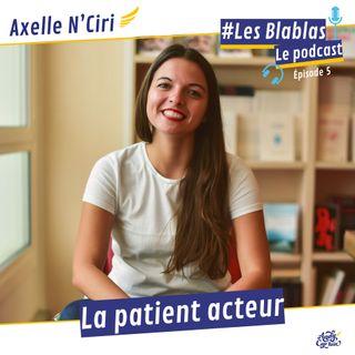 #5 Axelle NCiri, le patient acteur - Les Blablas : Osons parler du handicap.