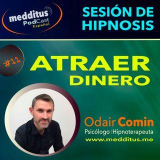 #11 Hipnosis para Atraer Dinero con Odair Comin