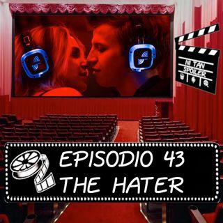 Episodio 43 - The Hater