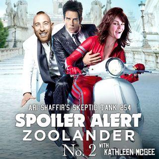 #254: Spoiler Alert 5 - Zoolander No. 2 (@Kathleen_McGee)