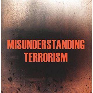 Misunderstanding terrorism with Dr. Sageman