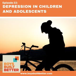 BBB 022: Depression in Children and Adolescents