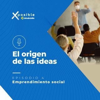 Episodio 4: Emprendimiento social