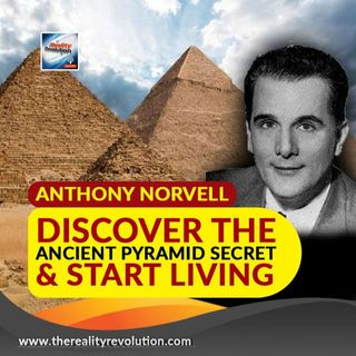Anthony Norvell - Discover The Ancient Pyramid Secret And Start Living