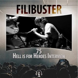 75 - Hell Is For Heroes Interview