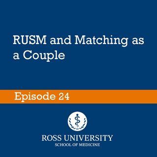 Episode 24 - RUSM and Matching as a Couple