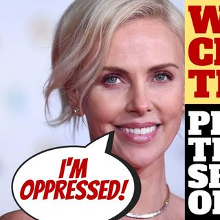 THE WOKE SUFFERING OF CHARLIZE THERON