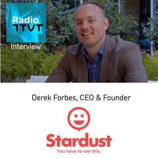 Radio ITVT: Derek Forbes, Founder and CEO of Social-Video App, Stardust