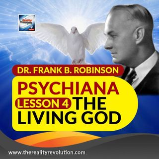 Dr  Frank B Robinson Psychiana Lesson 4 The Living God