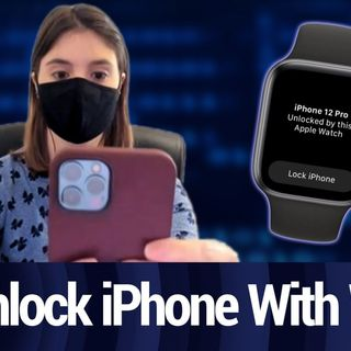 Unlock Your iPhone With Your Apple Watch in iOS 14.5 | TWiT Bits
