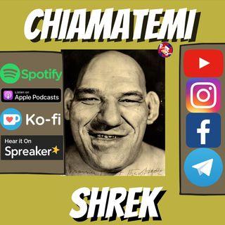 """ep.18- """"Chiamatemi Shrek, la strana storia dell'uomo che ha ispirato l'orco più famoso del mondo"""""""