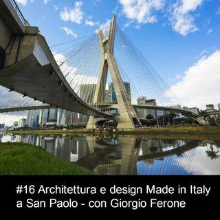 #16 Architettura e design Made in Italy a San Paolo - con Giorgio Ferone