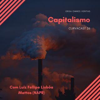 CurvaCAST 26 - Capitalismo