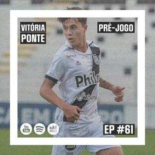 Macacast #61: Pré-jogo   Vitória x Ponte Preta