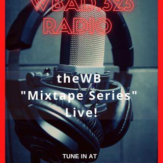 "thewb ""Mixtape Series"" [Live] on WBAD.323"