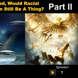 If Aliens Arrived Would Racial Descrimination Still Be A Thing (PART 2)