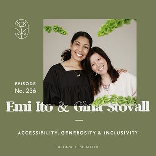 S05 Episode 236 | Educator Emi Ito and Gina Stovall of Two Days Off on collaborating to honor a legacy & getting creative to infuse fashion