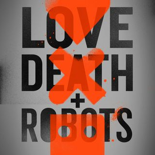LOVE DEATH & ROBOTS Review & Discussion + ANIMATRIX (A Blast From The Past Re-Review)