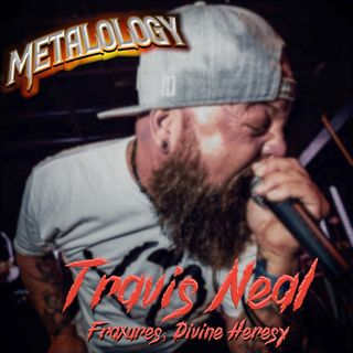 Travis Neal (Fraxures, ex-Divine Heresy)