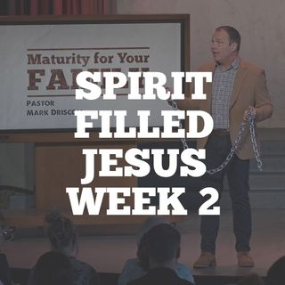 Spirit Filled Jesus: Week 2