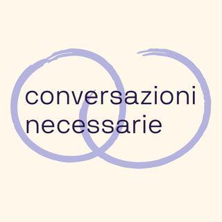 11. Le Conversazioni Necessarie con Francesca Carrobio, Oscar Di Montigny e Massimiliano Sandri - Le Persone