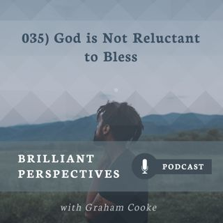 God is Not Reluctant to Bless.