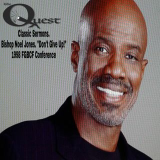 Classic Sermons. Bishop Noel Jones.  Don't Give Up!