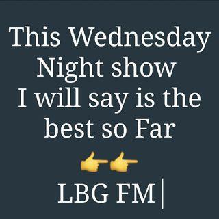Wednesday Night Show With LBG FM 👻
