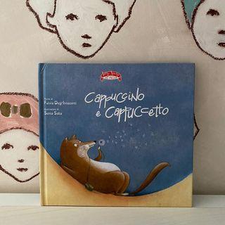 53. Cappuccino e Cappuccetto,  testo di Fulvia Degl'Innocenti, illustrazioni di Sonia Saba.