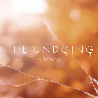 The Undoing: O Podcast