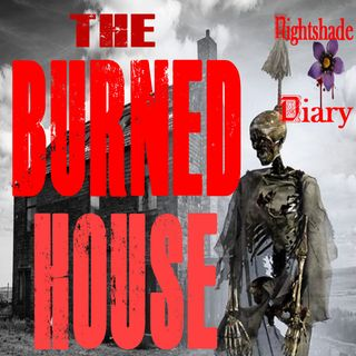 The Burned House and Another Ghostly Tale | Podcast