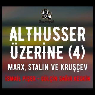 Louis Althusser Üzerine (4): Marx, Stalin ve Kruşçev (Ortodoks Marksizm nedir? Stalin zalim miydi?)