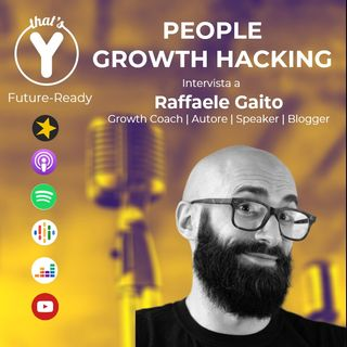 """People Growth Hacking"" con Raffaele Gaito [Future-Ready]"