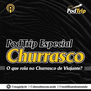 PodTrip Especial Churrasco