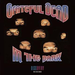 Episode 81 | Grateful Dead 'In The Dark'