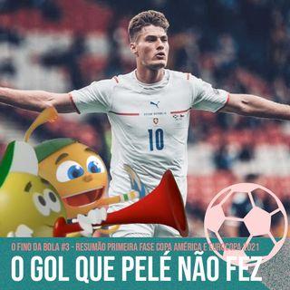 O Gol Que Pelé Não Fez - Resumão Primeira Rodada Copa América e Eurocopa 2021 #3