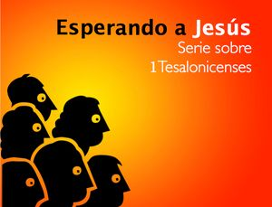 1 Tesalonicenses 3:13-18 - Audio