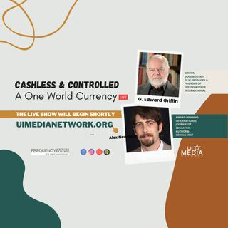 Cashless & Controlled: A One World Currency with G. Edward Griffin and Alex Newman
