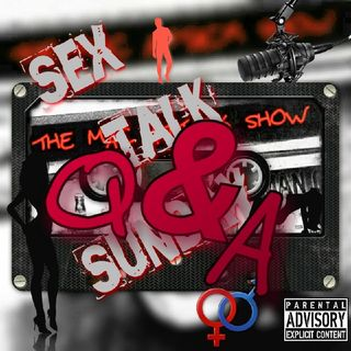 Sex Talk Sunday 64 (Q&A)
