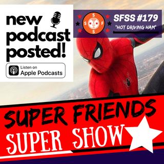 "SFSS 179: ""Hot Driving Ham"" (Spider-man: Far From Home preview; DC simplifies comic line; Black Widow movie set leaks; DC open to Batman '89"